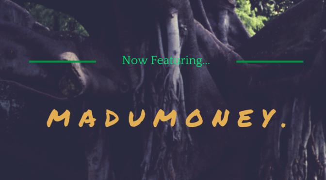MaduMoney!